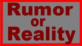 Rumor or Reality