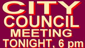 CITY COUNCIL TONIGHT