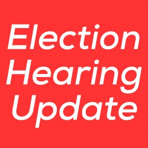 Election hearing update