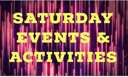 Saturday Events & Activities