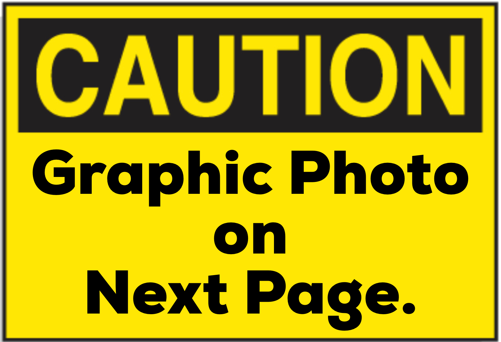 Caution, graphic photo image next page